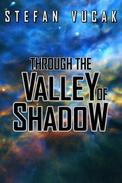 Through the Valley of Shadow
