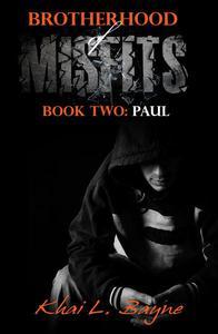 Brotherhood of Misfits: Paul