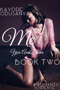 Me, You, and Them (Book 2)