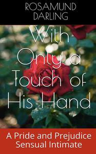 With Only a Touch of His Hand