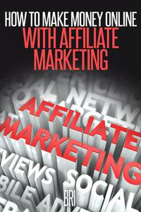 How to Make Money Online with Affiliate Marketing