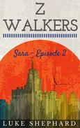 Z Walkers: Sara - Episode 2