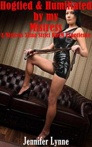 Hogtied and Humiliated by my Mistress: A Mistress Xtina Strict BDSM Experience