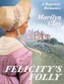 Felicity's Folly - A Regency Romance