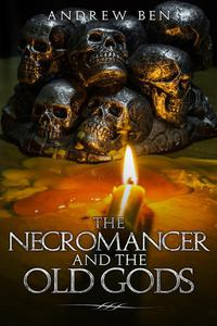 The Necromancer and the Old Gods