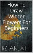 How To Draw Winter Flowers For Beginners