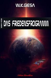 W. K. Giesa Science Fiction - Das Friedensprogramm