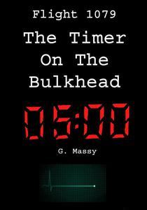 Flight 1079: The Timer On The Bulkhead