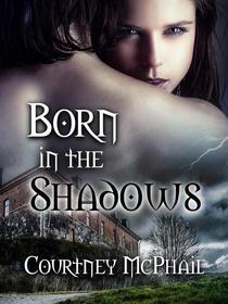 Born in the Shadows