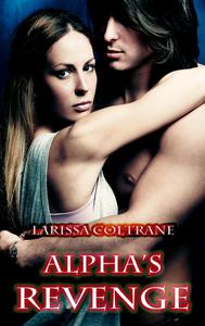 Alpha's Revenge (BBW Paranormal Erotic Romance - Alpha Werewolf Mate)