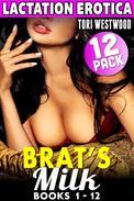 Lactation Erotica - Brat's Milk : 12 Pack - Books 1 - 12