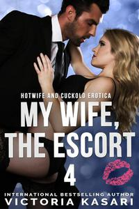 My Wife, The Escort 4