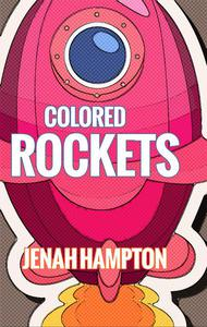 Colored Rockets Part: 1 (Illustrated Children's Book Ages 2-5)