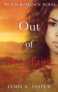 Out of Bondage: BWWM Romance Novel
