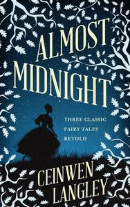Almost Midnight: Three Classic Fairytales