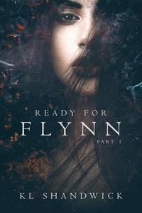 Ready For Flynn, Part 1