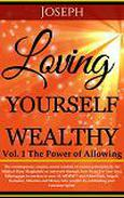 Loving Yourself Wealthy Vol. 1 The Power of Allowing