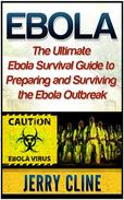 Ebola: The Ultimate Ebola Survival Guide to Preparing and Surviving the Ebola Outbreak