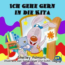 Ich gehe gern in die Kita (German Children's Book - I Love to Go to Daycare)