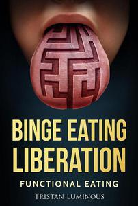 Binge Eating Liberation : Functional Eating