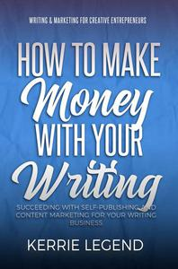 How to Make Money with Your Writing