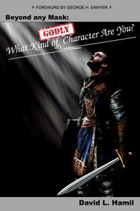 Beyond Any Mask: What Kind of Godly Character Are You?