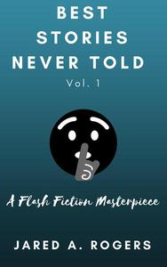 Best Stories Never Told: Volume 1