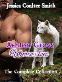 Ashton Grove Werewolves (The Complete Collection)
