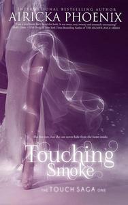 Touching Smoke