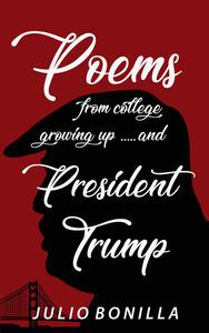 Poems From College, Growing up ...And President Trump