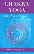 Chakra Yoga: A Beginner's Guide to Chakra Healing