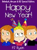 Happy New Year! (Rebekah, Mouse & RJ: Special Edition)