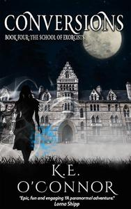 Conversions: The School of Exorcists, Book 4