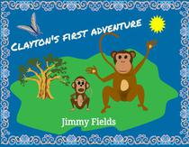 Children's Book-Clayton's First Adventure (Bedtime Story)