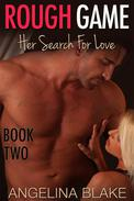 Rough Game: Her Search For Love