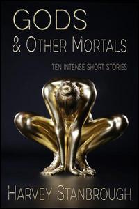 Gods & Other Mortals