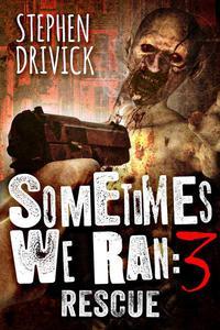 Sometimes We Ran 3: Rescue