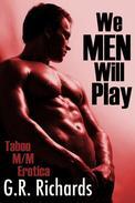 We Men Will Play: Taboo M/M Erotica