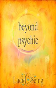 Beyond Psychic