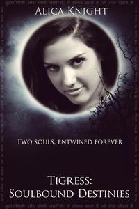 Tigress Book II, Part #5: Soulbound Destinies