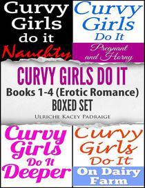 Curvy Girls Do It: Books 1- 4 (Erotic Romance) Boxed Set