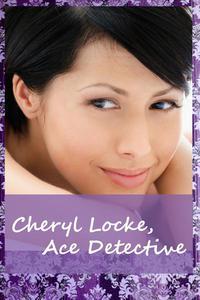Cheryl Locke, Ace Detective