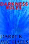 Darkness Rules