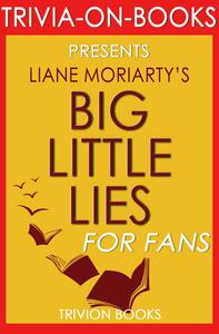 Big Little Lies: by Liane Moriarty (Trivia-On-Books)