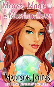 Meows, Magic, & Marshmallows