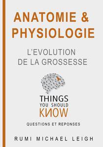 """Anatomie et Physiologie """"L'évolution de la Grossesse"""""""