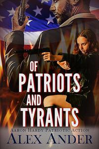 Of Patriots and Tyrants