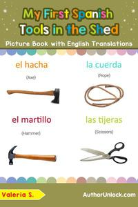 My First Spanish Tools in the Shed Picture Book with English Translations