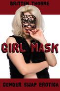 Girl Mask - Gender Swap Erotica (Gender Transformation, Feminization)