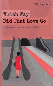 Which Way Did That Love Go